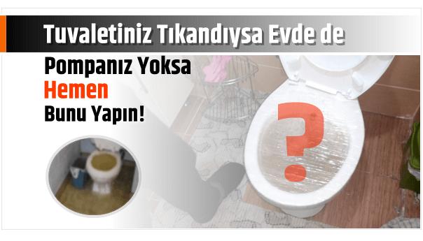 Photo of Tuvaletiniz Tıkandıysa Evde de Pompanız Yoksa Hemen Bunu Yapın!