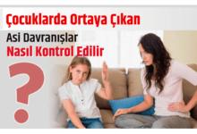 Photo of Çocuklarda Ortaya Çıkan Asi Davranışlar Nasıl Kontrol Edilir?