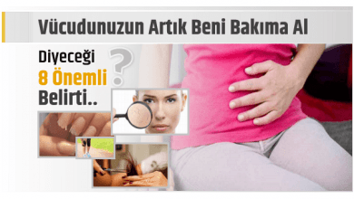 Photo of VÜCUDUNUZUN ARTIK BENİ BAKIMA AL DEDİĞİ 8 ÖNEMLİ BELİRTİ