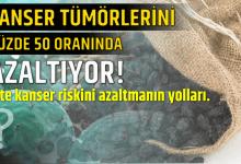 Photo of Kanser Tümörlerini Yüzde 50 Oranında Azaltıyor!