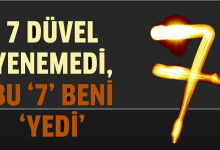 Photo of 7 düvel beni yenemedi ama bu 7 beni yedi?