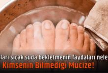 Photo of Ayakları sıcak suda bekletmenin faydaları neler? Kimsenin Bilmediği Mucize!