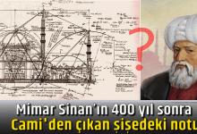 Photo of Mimar Sinan'ın 400 yıl sonra cami'den çıkan şişedeki notu